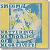 smegma - Nattering naybobs of negativity