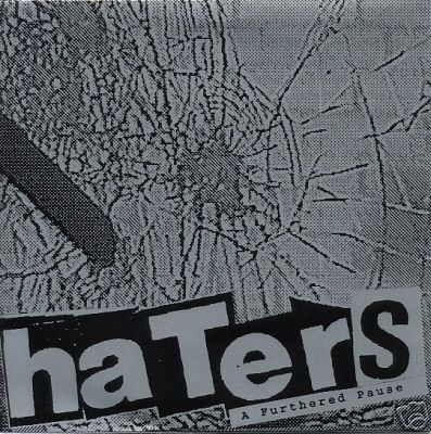 the haters - A Furthered Pause