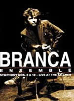 BRANCA ENSEMBLE LIVE AT THE KITCHEN