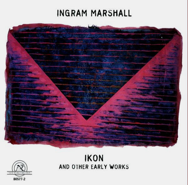 ingram marshall - Ikon and other Early Works