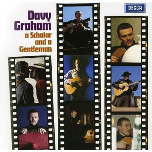 A SCHOLAR AND A GENTLEMAN: THE BEST OF DAVY GRAHAM DECCA