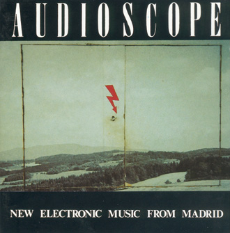 AUDIOSCOPE - NEW ELECTRONIC MUSIC FROM MADRID