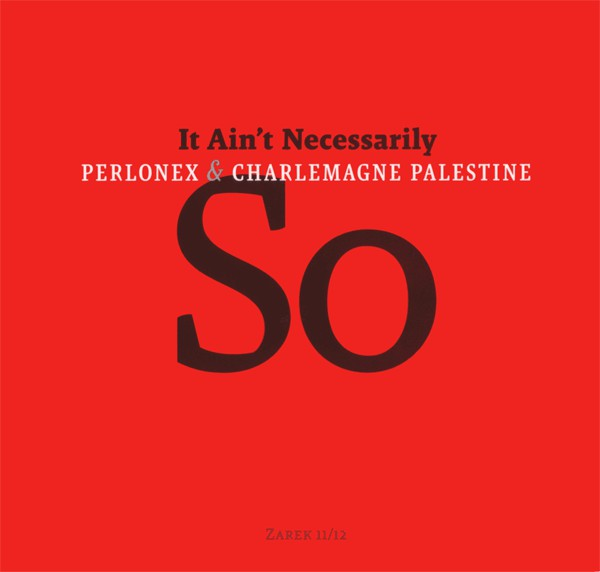perlonex - charlemagne palestine - It ain't necessarily so