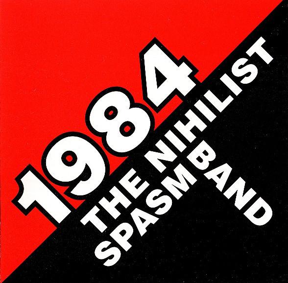 nihilist spasm band - 1984