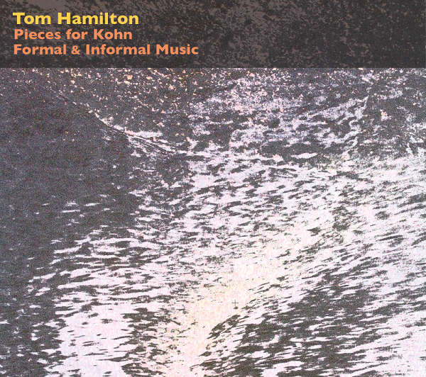 tom hamilton - Pieces for Khon - Formal & informal music