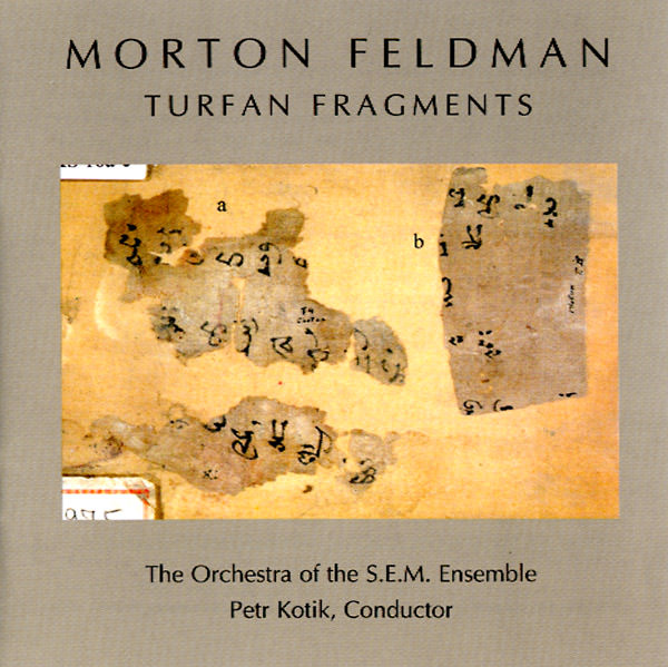 morton feldman - Turfan Fragments