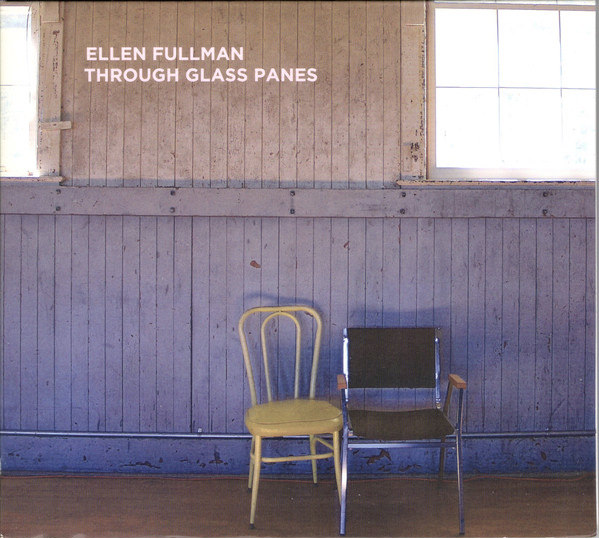 ellen fullman - Through Glass Panes