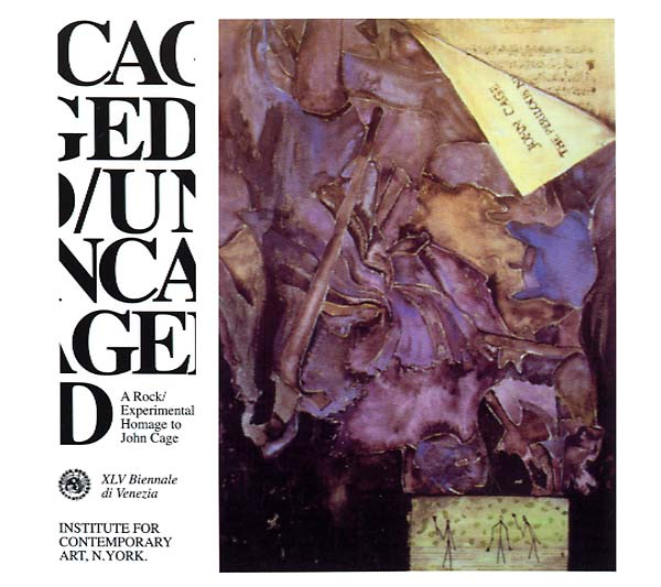 Caged/Uncaged - A Rock/Experimental Homage To John Cage