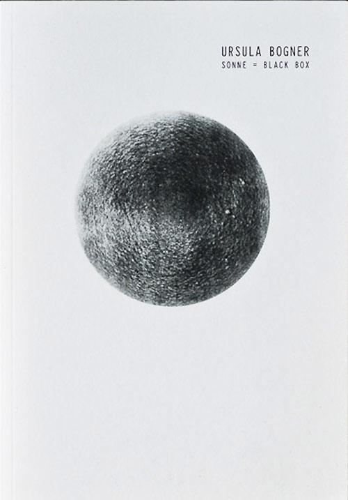 ursula bogner - Sonne = Blackbox