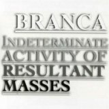 glenn branca - Indeterminate Activity