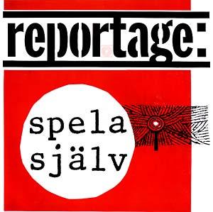 REPORTAGE: SPELA SJALV (LP)