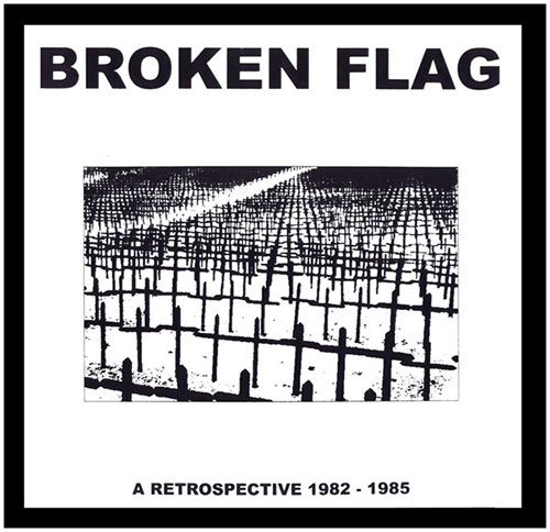 Broken Flag: A Retrospective 1982-85(5xCD Box)