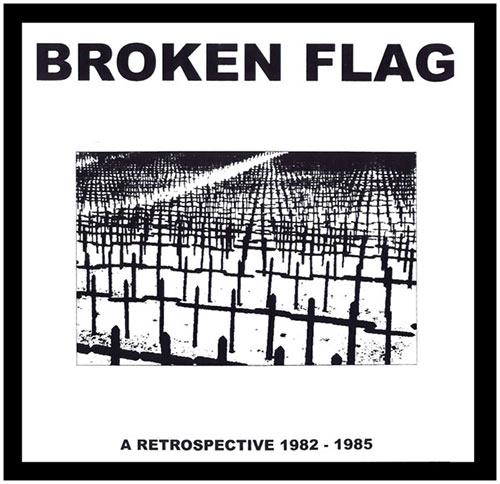 Broken Flag  A Retrospective 1982-85