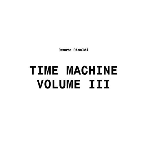 renato rinaldi - Time machine vol.III