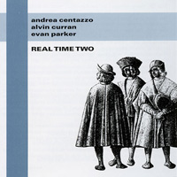 evan parker - alvin curran - andrea centazzo - Real Time Two