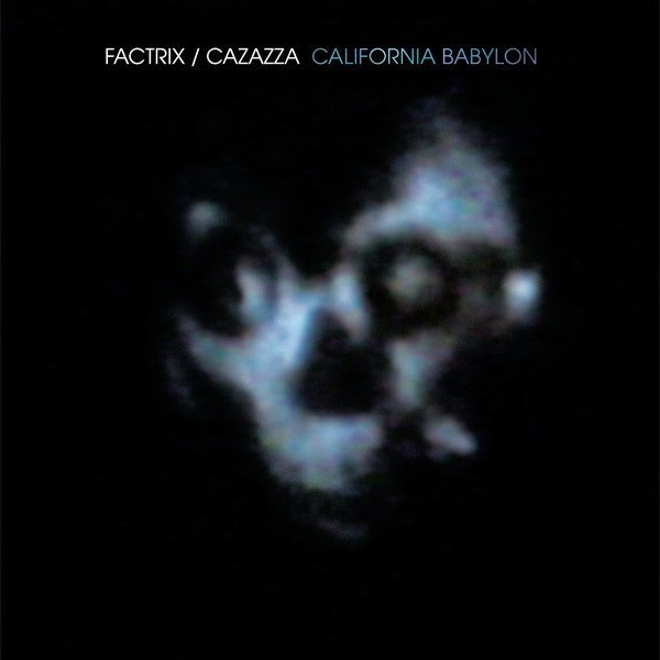 monte cazazza - factrix - California Babylon