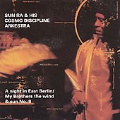 sun ra - A Night In East Berlin / My Brothers The Wind and Sun N.9