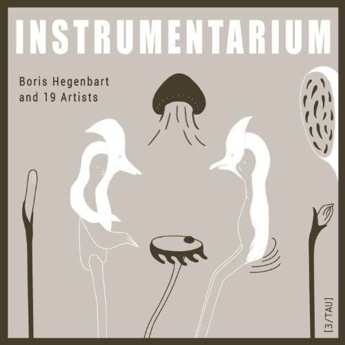 boris hegenbart-19 artists - Instrumentarium
