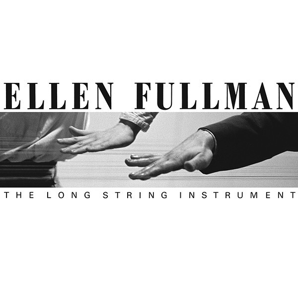 ellen fullman - The Long String Instrument (Lp)