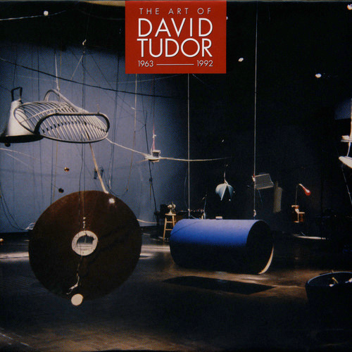 The Art Of David Tudor 1963-1992