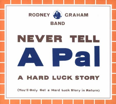 rodney graham - Never Tell A Pal A Hard Luck Story