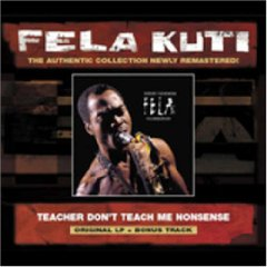 fela kuti - Teacher, Don't Teach Me Nonsense