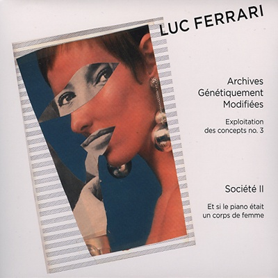 luc ferrari - Archives Genetiquement Modifiees/Societe II