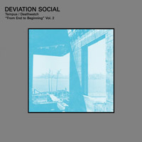 deviation social - From End to Beginning Vol. 2: Tempus/Deathwatch