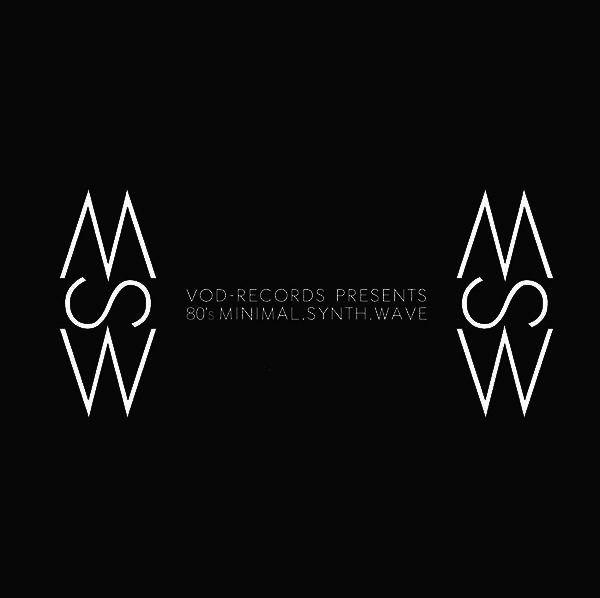 VOD-Records Presents 80's Minimal.Synth. Wave