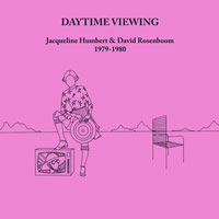 david rosenboom - jacqueline humbert - Daytime viewing