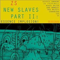 NEW SLAVE PART II: ESSENCE IMPLOSION!