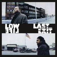 LOW LIFE / LAST EXIT