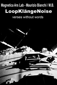 LoopKlangeNoise : verses without words