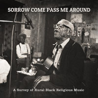 SORROW COME PASS ME AROUND: A SURVEY OF RURAL BLACK RELIGIOUS