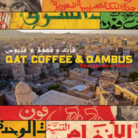 QAT, COFFEE & QUAMBUS: RAW 45S FROM YEMEN