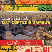 QAT, COFFEE & QUAMBUS: RAW 45S FROM YEMEN