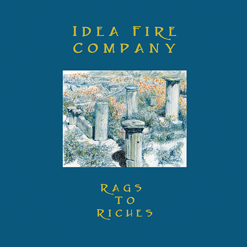 idea fire company - Rags To Riches