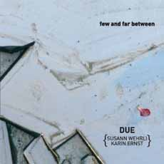 due - Few and far between