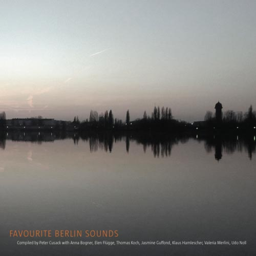 peter cusack - Favourite Sounds of Berlin
