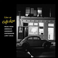 Live at Caffe Lena: Music from America's Legendary Coffeehouse