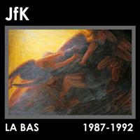 LA BAS (1987-1992)