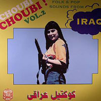 CHOUBI CHOUBI FOLK AND POP SONGS FROM IRAQ VOL. 2