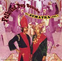 FOLK AND POP SOUNDS OF SUMATRA VOLUME 1