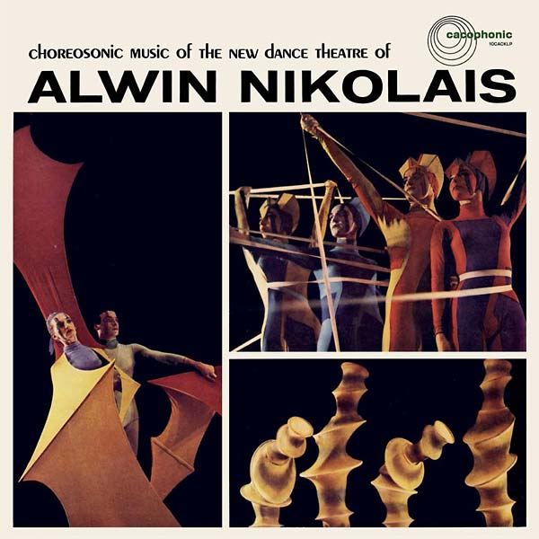 CHOREOSONIC MUSIC OF THE NEW DANCE THEATRE OF ALWIN NIKOLAIS