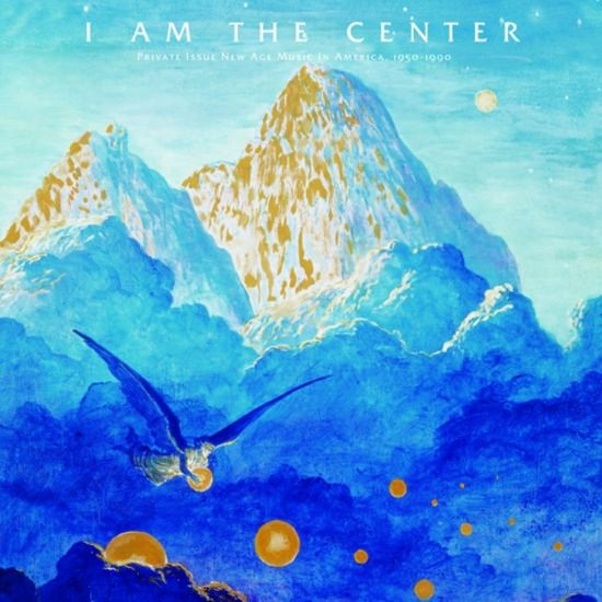 I am the Center: private issue new age music in America, 1950-90
