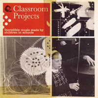 CLASSROOM PROJECTS - INCREDIBLE MUSIC MADE BY CHILDREN IN SCHOOL