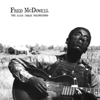 fred mcdowell - The Alan Lomax Recordings