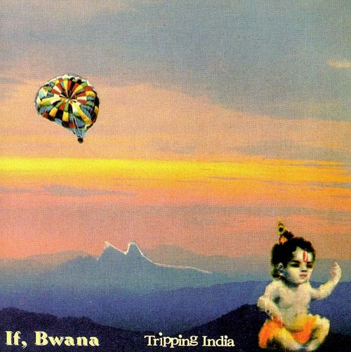 if, bwana - Tripping India