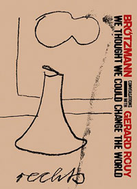 peter brötzmann - We thought we could change the world - Conversations with Gerard
