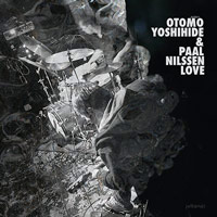 paal nilssen-love - otomo yoshihide - Untitled